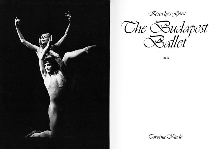 Géza Körtvélyes: The Budapest Ballet (Corvina Kiadó, 1981)