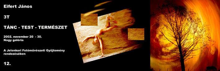 Eifert: 3T - Táncszínház, 2002. november
