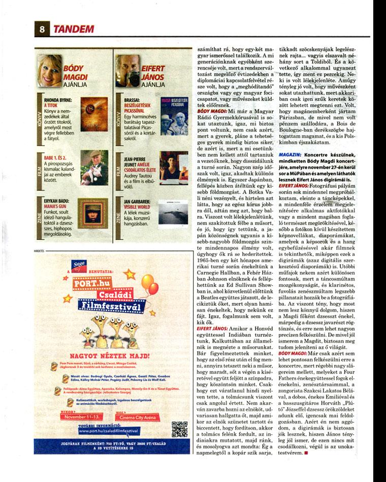 trencsényi Zoltán: HANGKÉPEK - Páros interjú Eifert Jánossal és Bódy Magdival. Népszabadság Magazin, 2011. november 11.