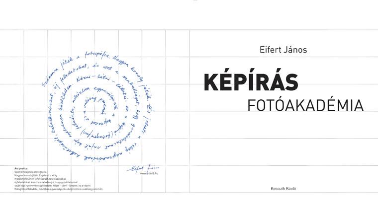 Eifert János: KÉPÍRÁS - FOTÓAKADÉMIA  (Kossuth Kiadó) 2-3. o.