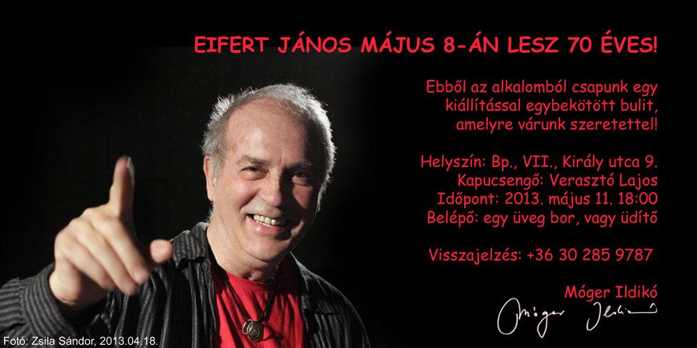 """2013.05.11. """"Eifert 70"""" Meghívó-szülinapi bulira"""