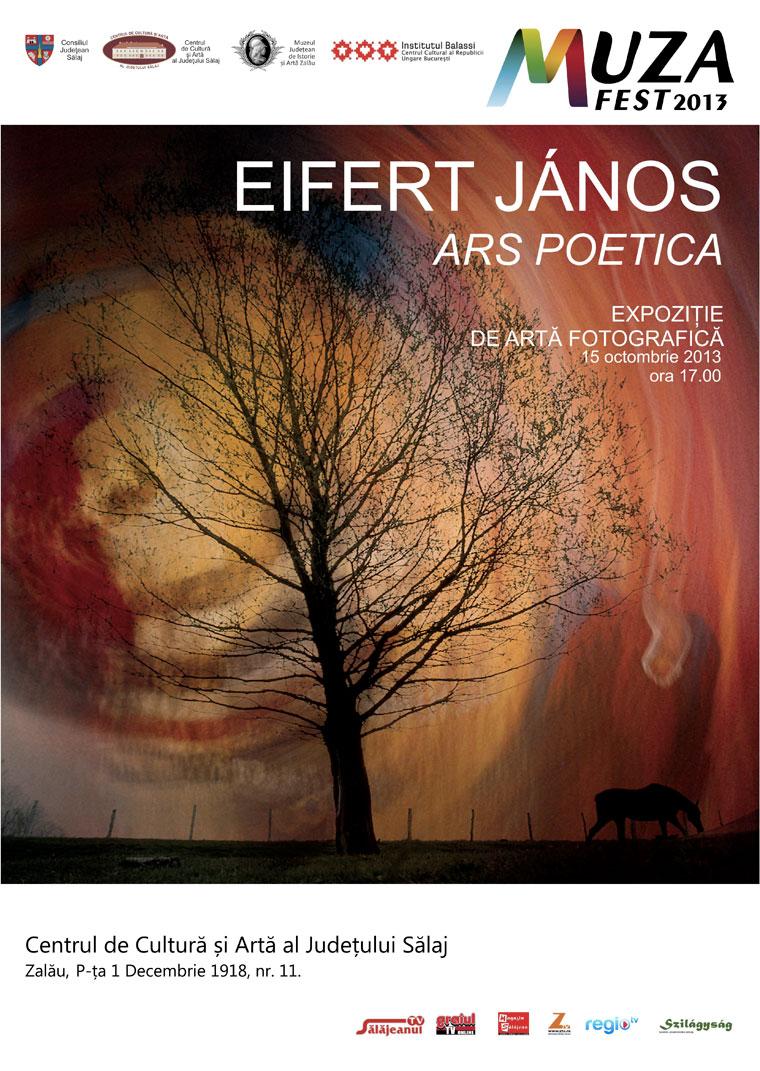 Eifert János: ARS POETICA - Expoziție de Artă Fotografică, Centrul de Cultură si Artă al Județului Sălaj, Zălau, Romania, 15 octombrie 2013