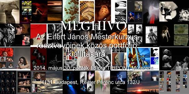 Tripont Fotóakadémia, Eifert János Mesterkurzusának portfólió-kiállítása, 2014.05.30.