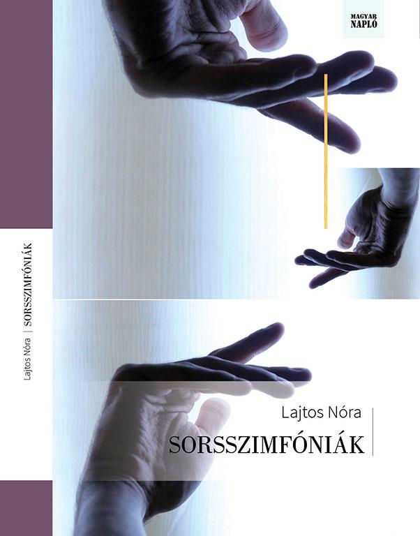 Lajtos Nóra: Sorsszimfóniák (könyvborító Eifert János fotójával)