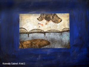 Kosmály-Gabriel_A-híd-2