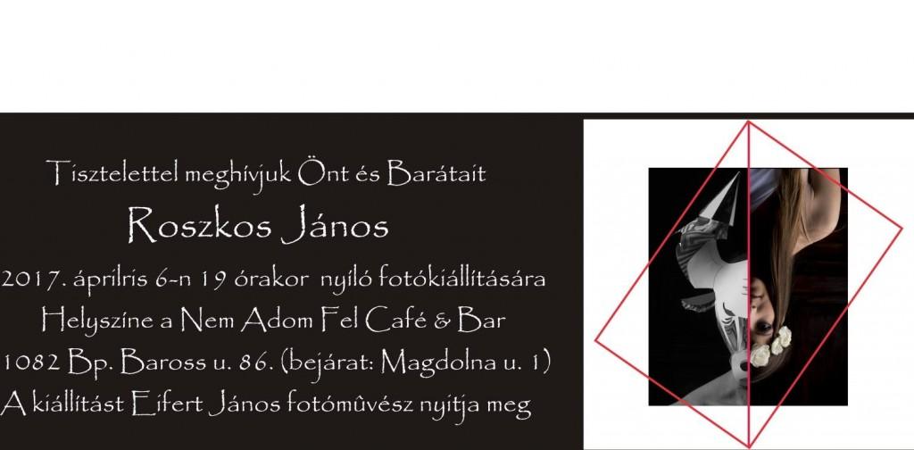 2017.04.06. Roszkos János kiállítása meghívó